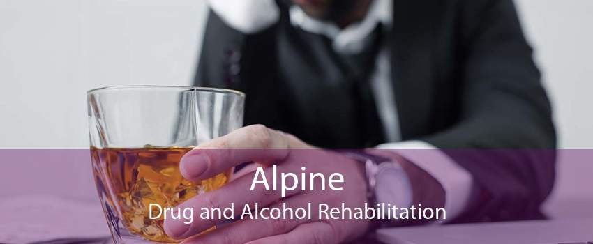 Alpine Drug and Alcohol Rehabilitation