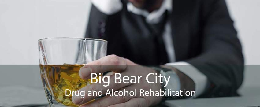 Big Bear City Drug and Alcohol Rehabilitation