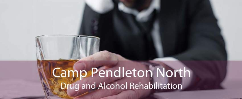 Camp Pendleton North Drug and Alcohol Rehabilitation