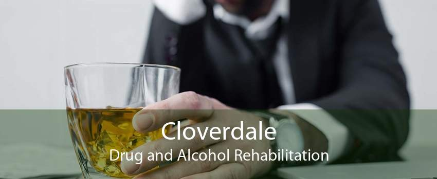 Cloverdale Drug and Alcohol Rehabilitation
