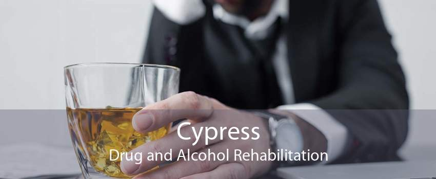 Cypress Drug and Alcohol Rehabilitation
