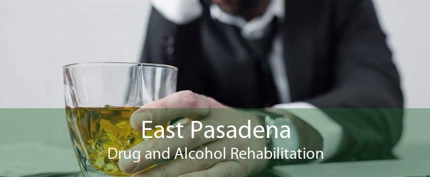 East Pasadena Drug and Alcohol Rehabilitation
