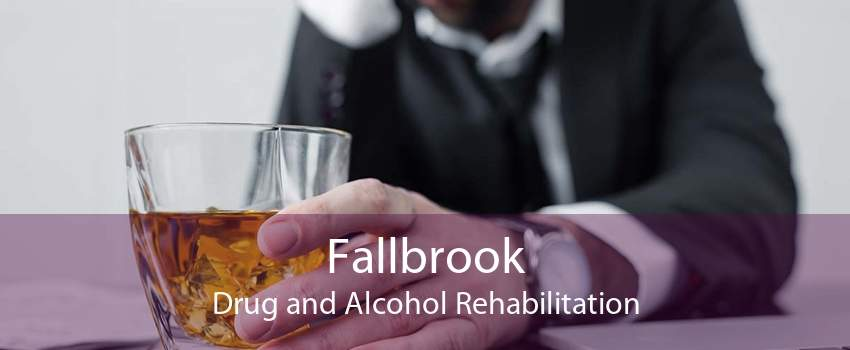 Fallbrook Drug and Alcohol Rehabilitation
