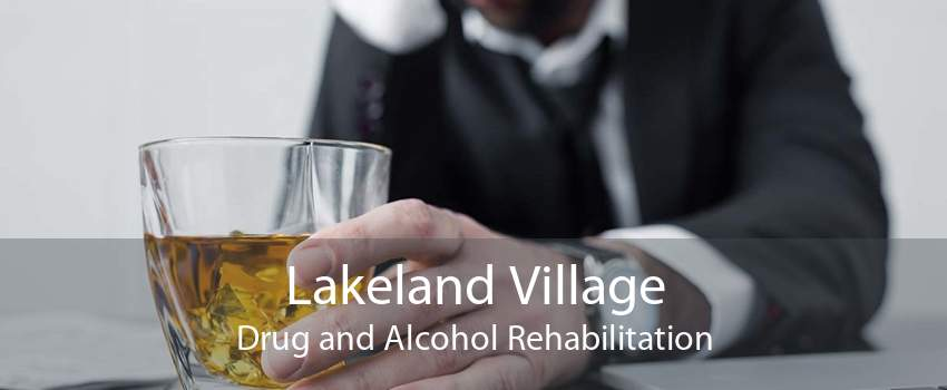 Lakeland Village Drug and Alcohol Rehabilitation
