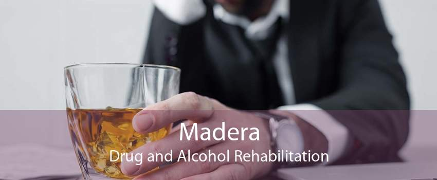 Madera Drug and Alcohol Rehabilitation