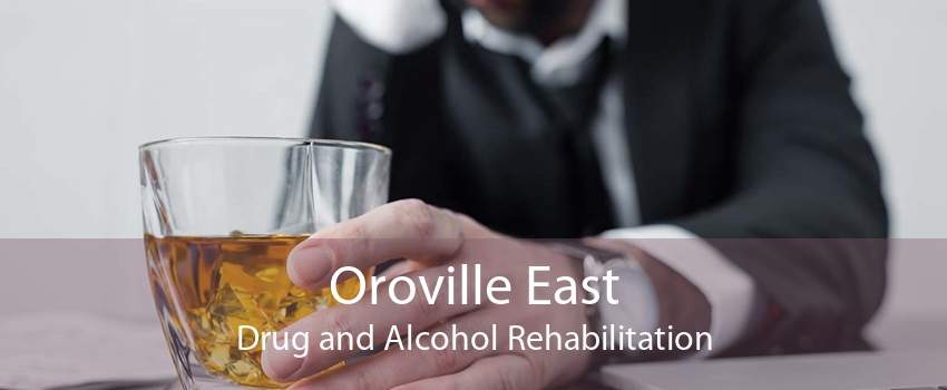 Oroville East Drug and Alcohol Rehabilitation