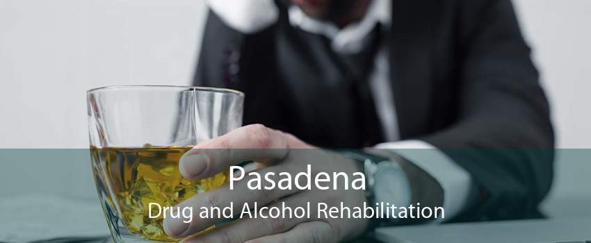 Pasadena Drug and Alcohol Rehabilitation