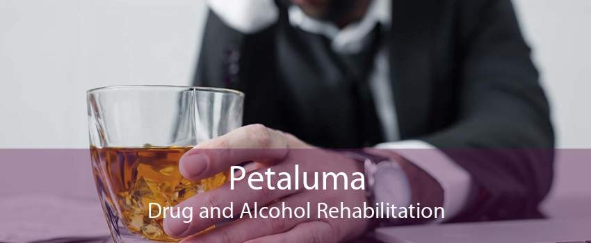 Petaluma Drug and Alcohol Rehabilitation