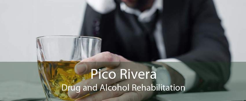 Pico Rivera Drug and Alcohol Rehabilitation