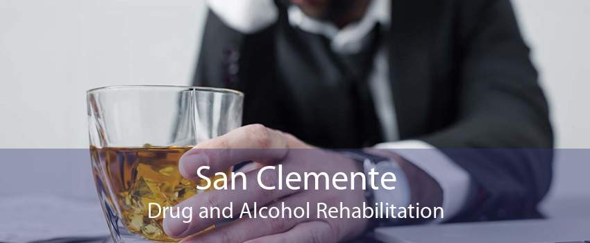 San Clemente Drug and Alcohol Rehabilitation