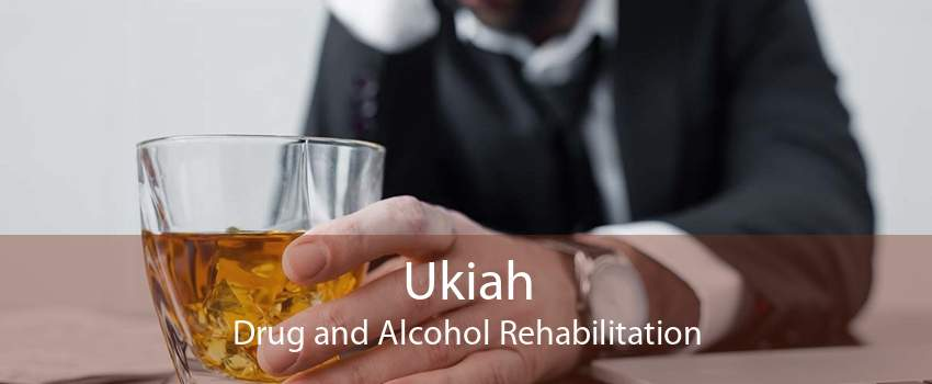 Ukiah Drug and Alcohol Rehabilitation